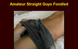amateur-straight-guys-fondled