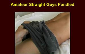 amateur-straight-guys-fondled